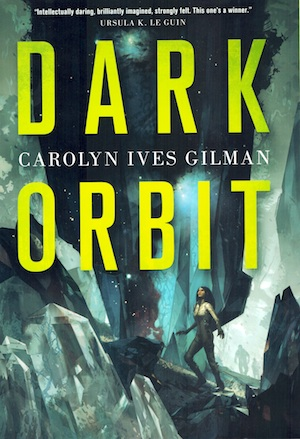 Cover Image for Dark Orbit, by Carolyn Ives Gilman