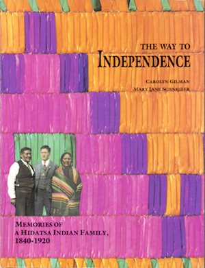 Cover Image for The Way to Independence, by Carolyn Ives Gilman and Mary Jane Schneider